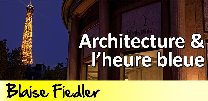 Architecture et heure bleue