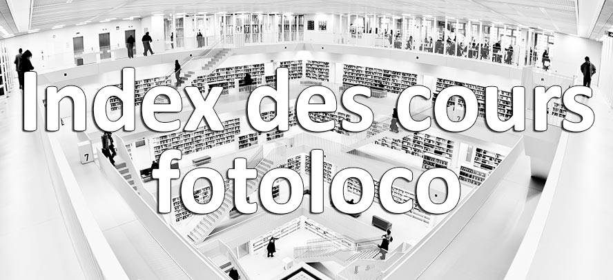 Index des Cours Photo Gratuits sur fotoloco