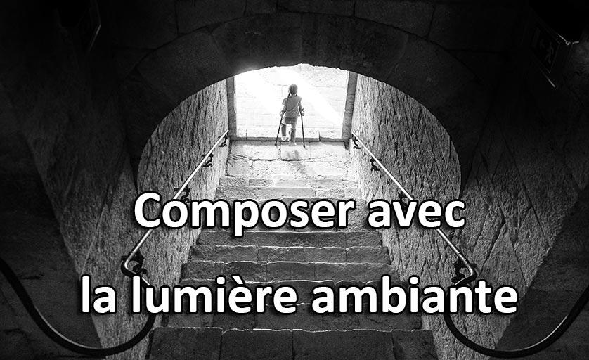 Composer avec la lumière ambiante