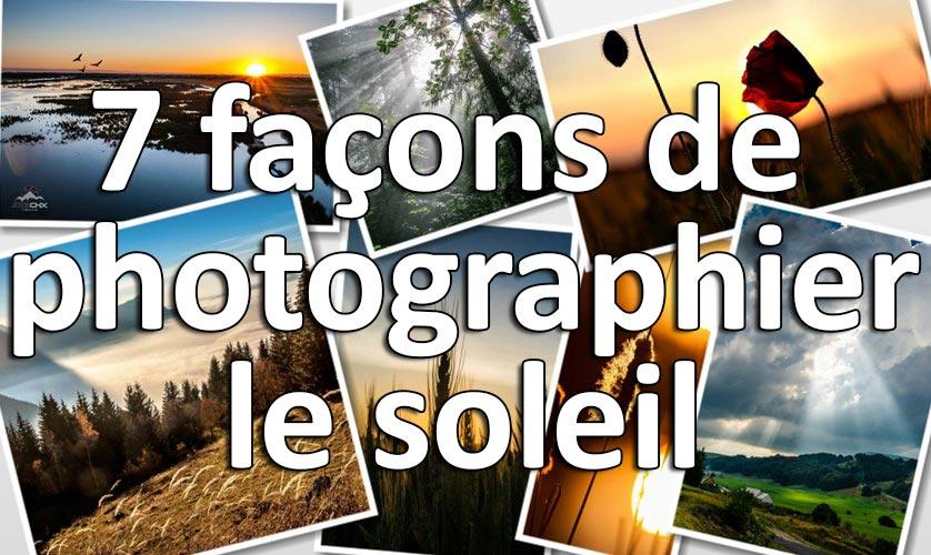 7 facons de photographier le soleil