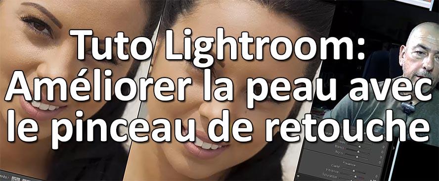 Tuto Lightroom: Ameliorer la peau avec le pinceau de retouche