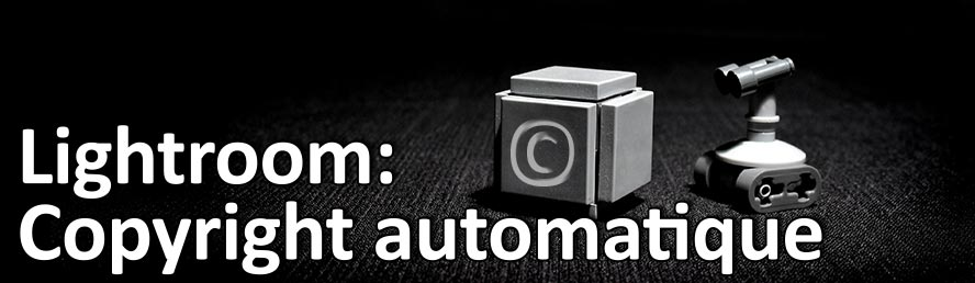 Tutoriel Video Lightroom ajouter automatiquement son copyright