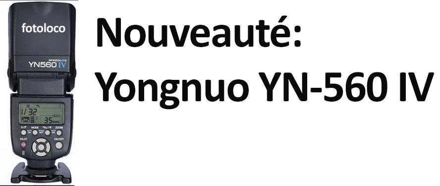 Yongnuo YN 560 IV nouveauté sortie