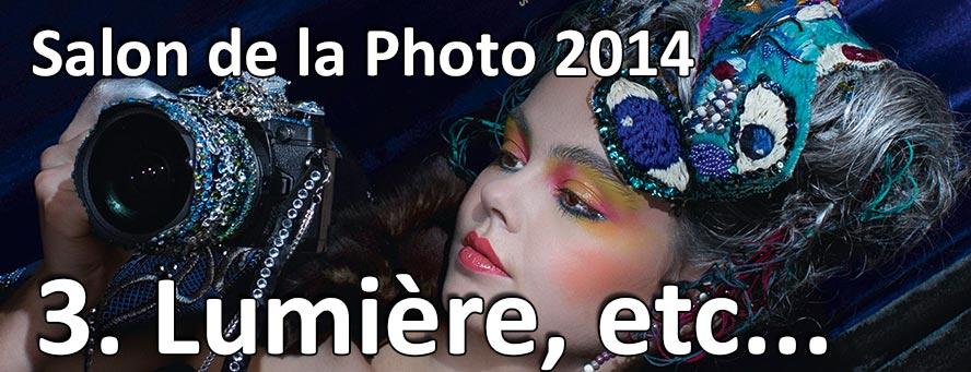 Salon Photo 2014 Lumiere accessoires et fun Partie 3