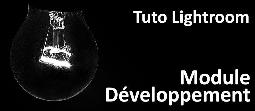 Tuto Lightroom et le module de développement