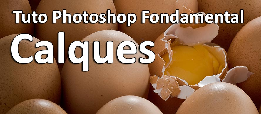 Tuto Photoshop Comment utiliser les calques
