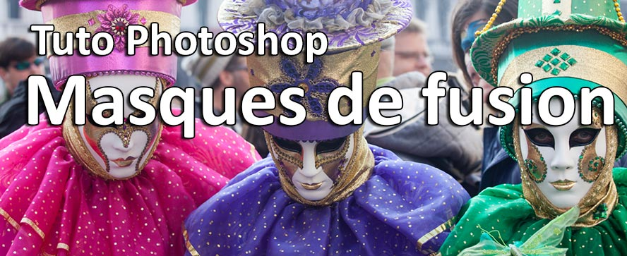 Tuto Photoshop Masque de Fusion