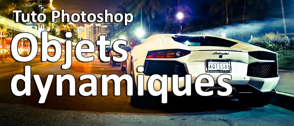 Tuto Photoshop Objets dynamiques et calques de réglage
