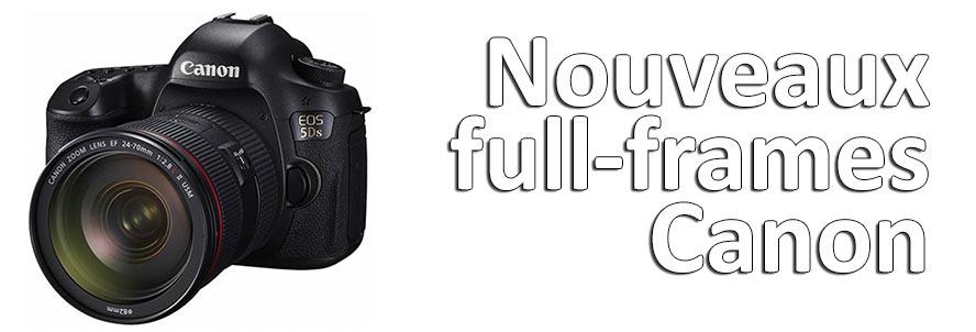 Nouveaux Full Frame Canon 5DS