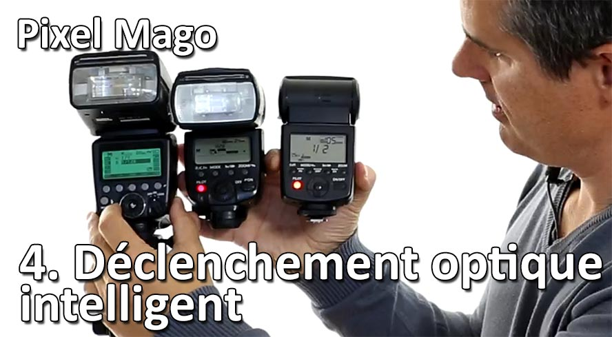 Episode 8 - Pixel Mago Déclenchement Optique intelligent