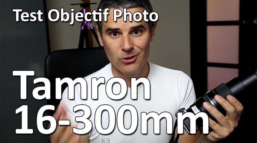 Test Objectif Photo Tamron 16-300