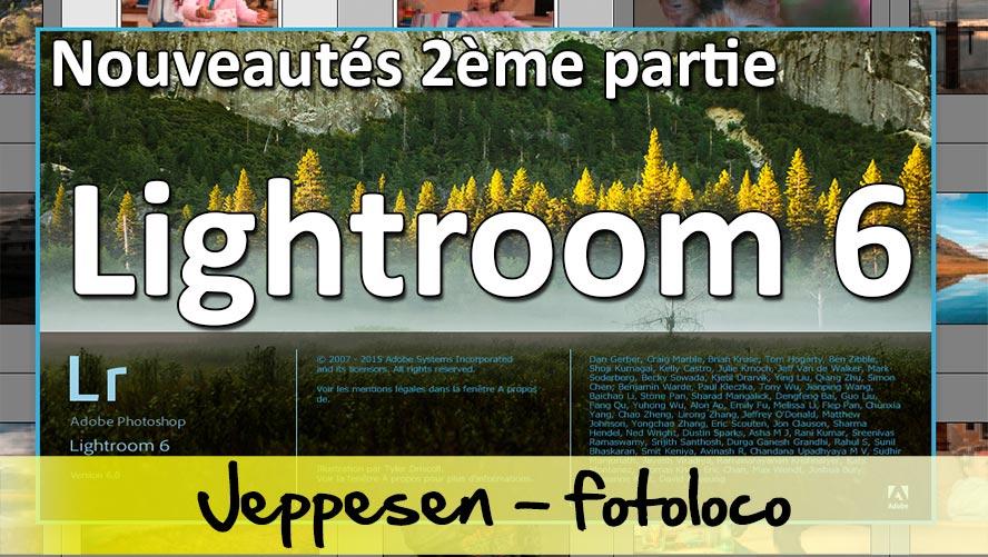 Nouveautes Lightroom 6 - deuxième partie