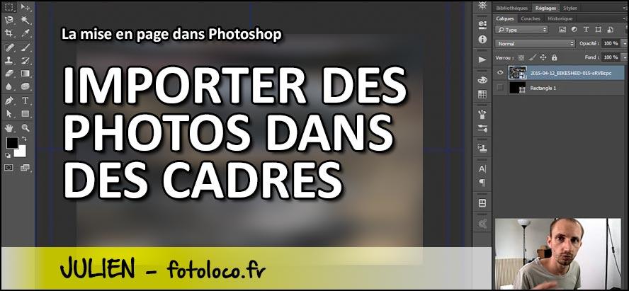 Tuto Photoshop: faire une mise en page: les cadres