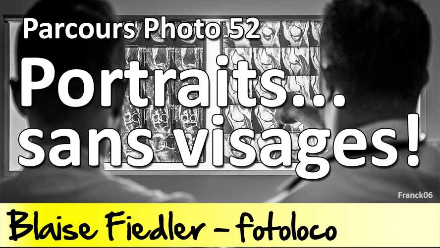 Comment photographier Portrait sans visage parcours 52
