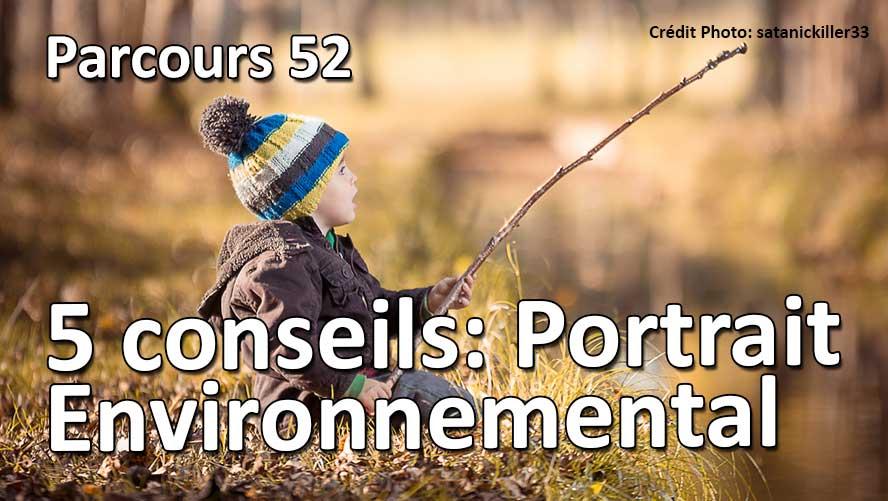 5 conseil pour du portrait environnemental