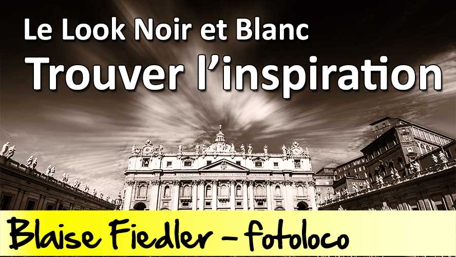 trouver inspiration post production noir blanc