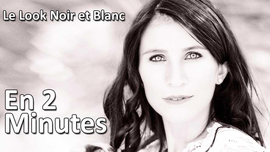 LE look Noir et blanc en 2 minutes
