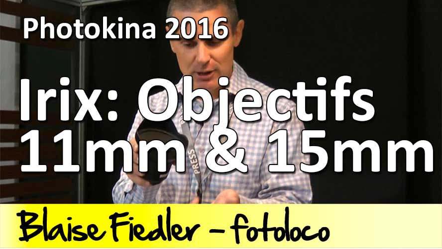 irix-objectif-11mm-15mm-photokina