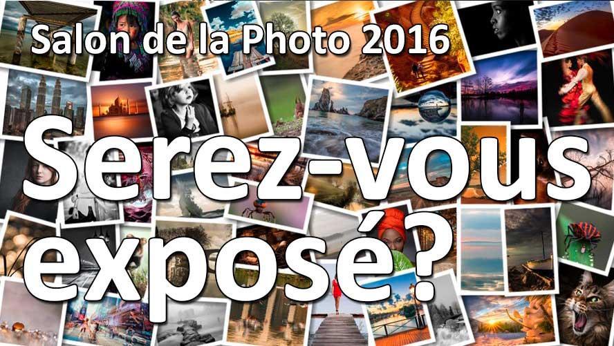 Serez vous expose au salon de la photo 2016