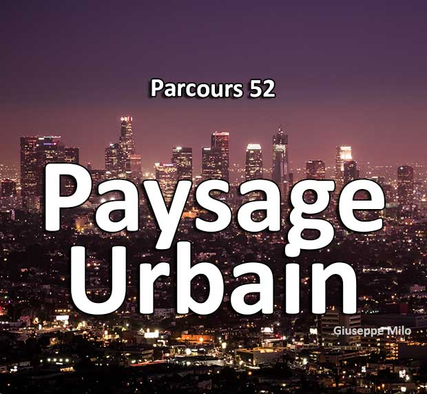 Concours Photo - Paysage Urbain (Parcours 52 #17)