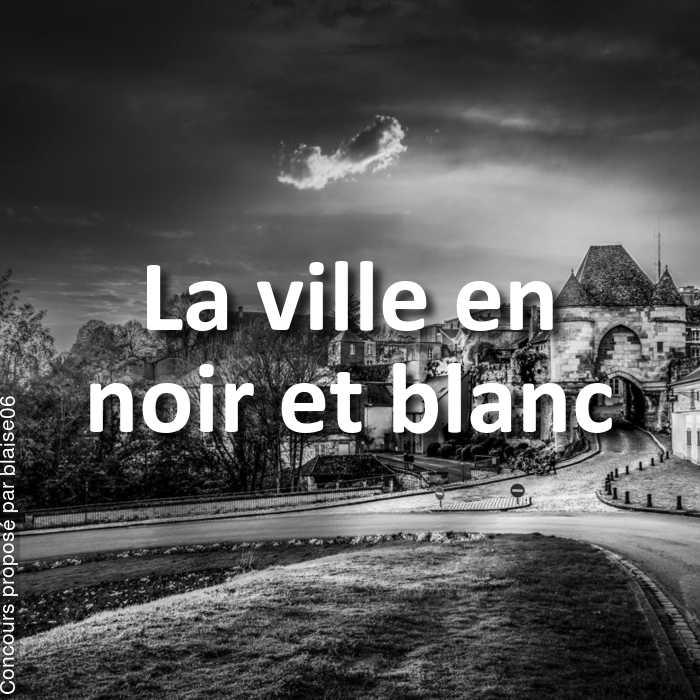 Concours Photo - La ville en noir et blanc