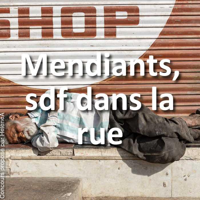Concours Photo - Mendiants, sdf dans la rue