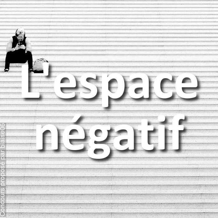 Concours Photo - L'espace négatif