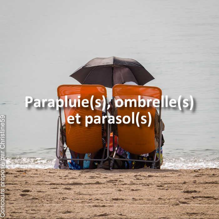 Concours Photo - Parapluie(s), ombrelle(s) et parasol(s)