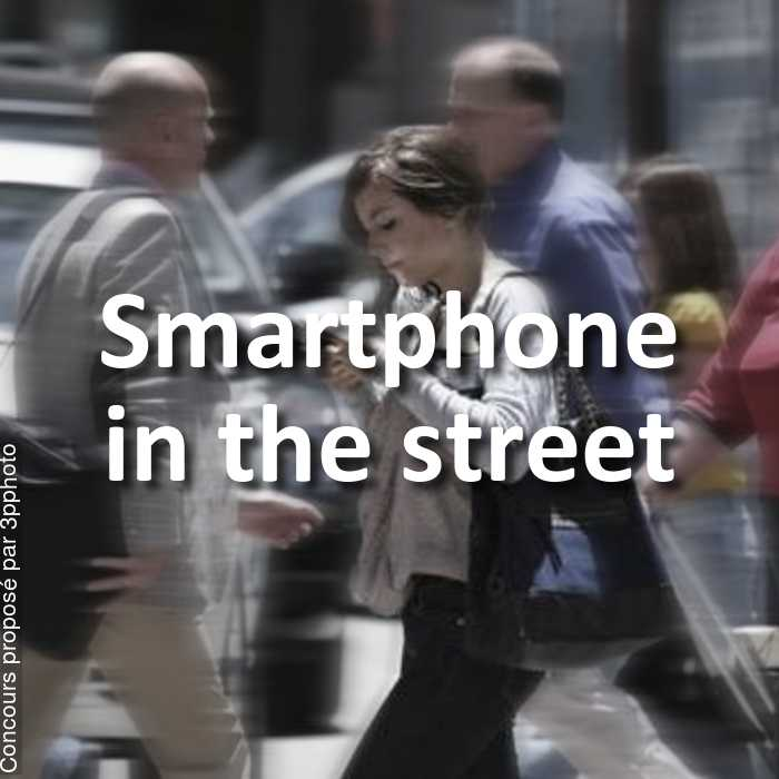 Concours Photo - Smartphone in the street