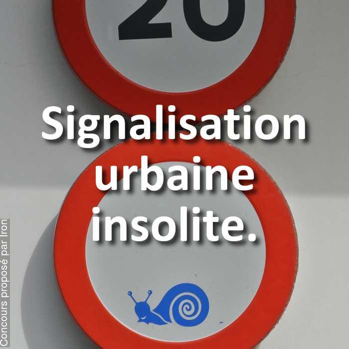 Concours Photo - Signalisation urbaine insolite.