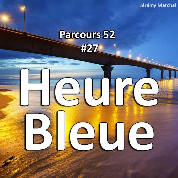 Concours Photo - Heure Bleue - Parcours 52 #27