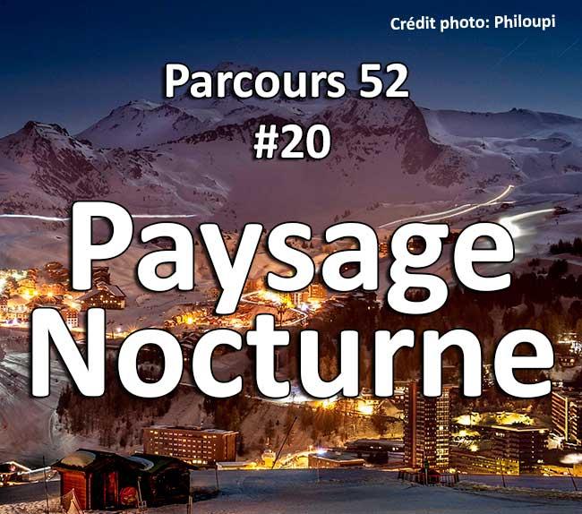 Concours Photo - Paysage Nocture - Parcours 52 #20