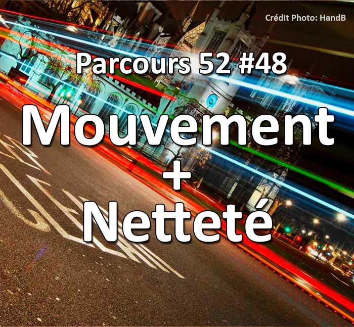 Concours Photo - Mouvement et Netteté - Parcours 52 #48