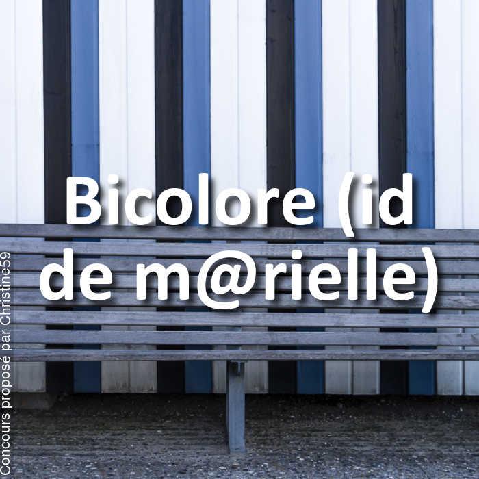 Concours Photo - Bicolore (id de m@rielle)
