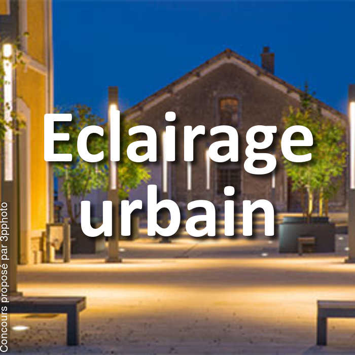 Concours Photo - Eclairage urbain