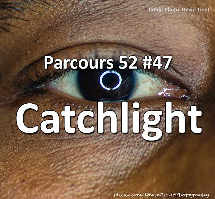 Concours Photo - Catchlights - Parcours 52 #47