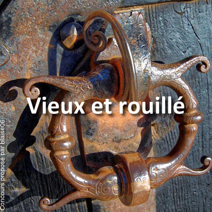 Concours Photo - Vieux et rouillé