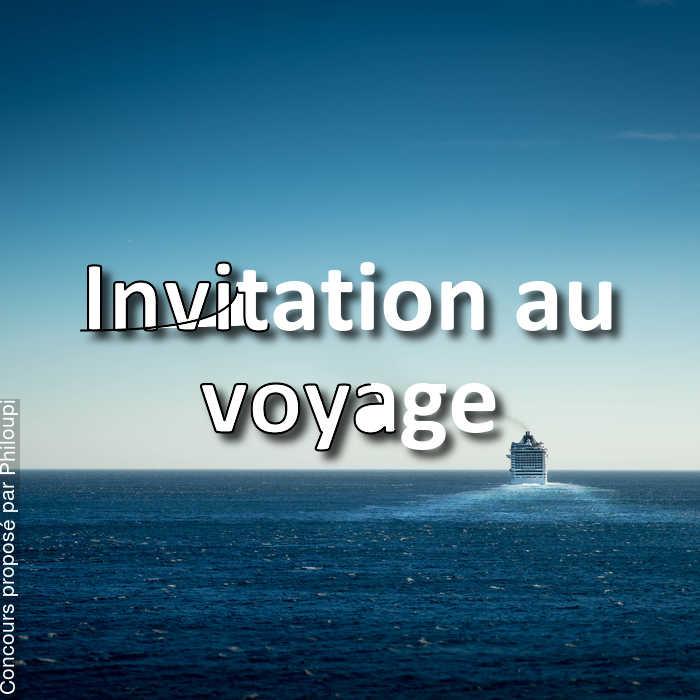 Concours Photo - Invitation au voyage
