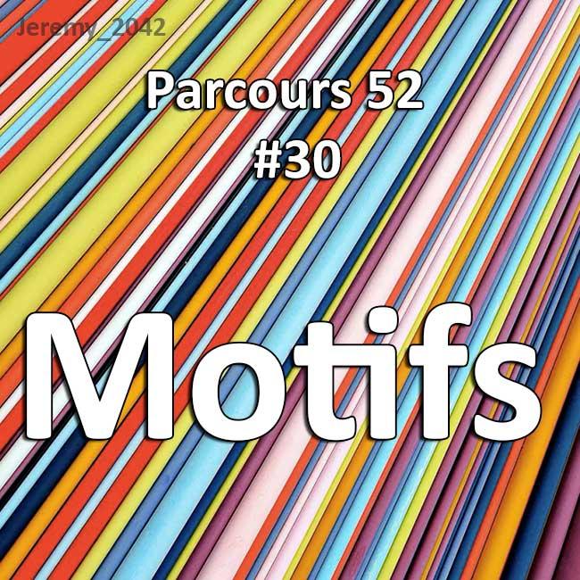 Concours Photo - Motifs - Parcours 52 #30