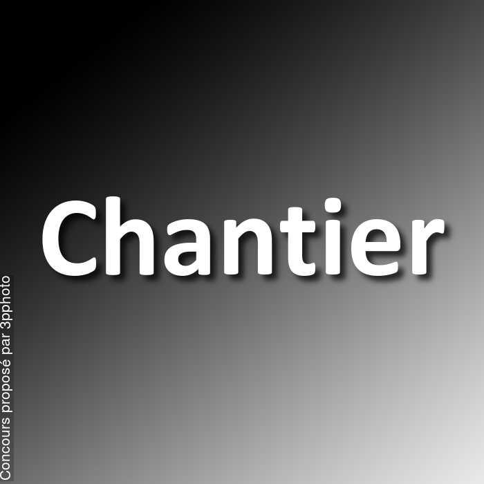 Concours Photo - Chantier
