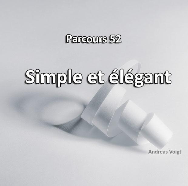 Concours Photo - Simple et Elegant (Parcours 52)