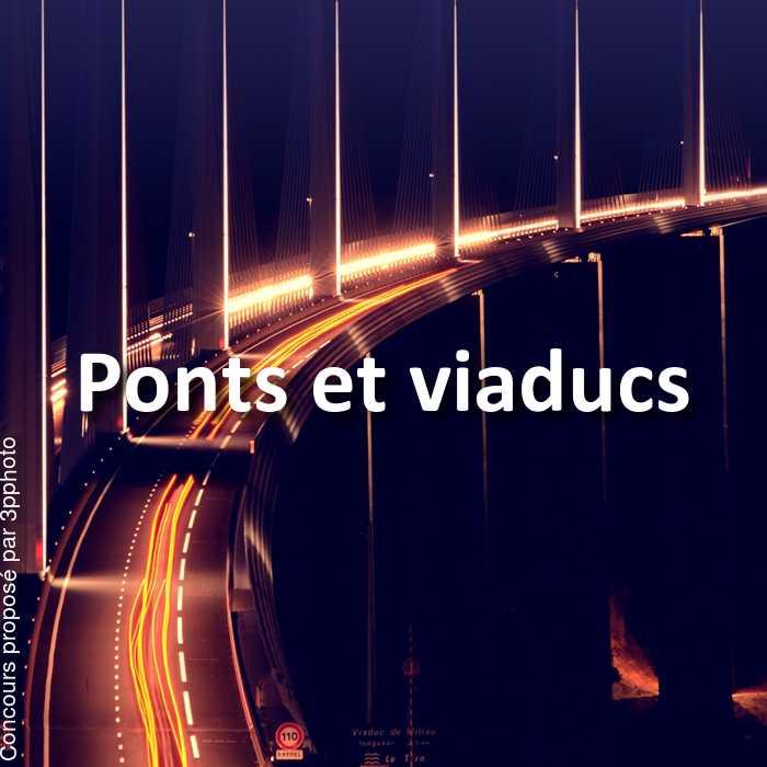 Concours Photo - Ponts et viaducs