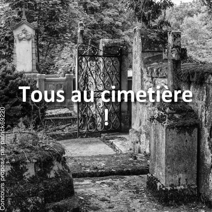 Concours Photo - Tous au cimetière !