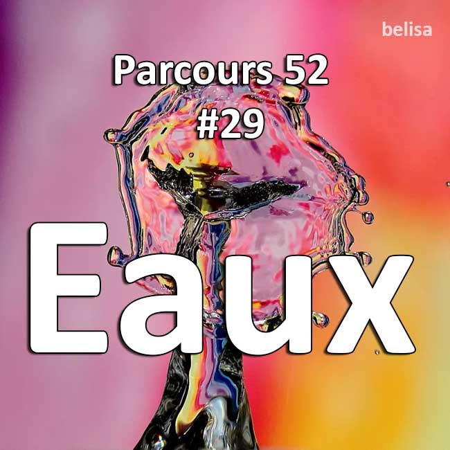Concours Photo - Eaux - Parcours 52 #29