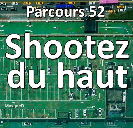Concours Photo - Shootez du Haut - Parcours 52 #41