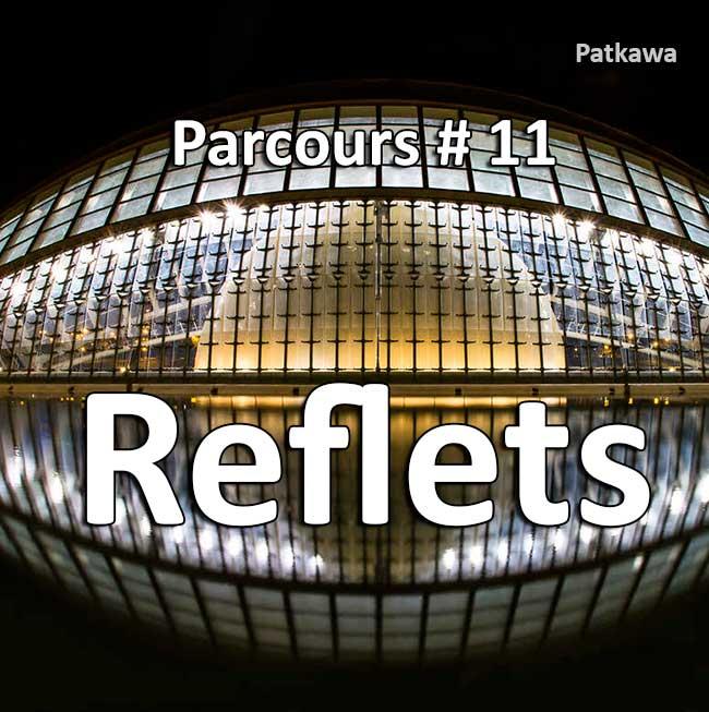 Concours Photo - Reflets (Parcours 52)