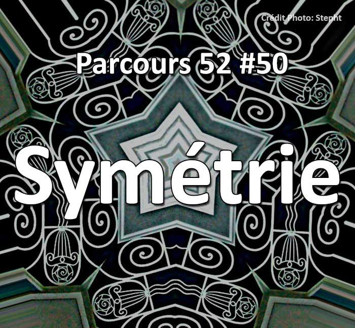 Concours Photo - Symétrie Parcours 52 #50