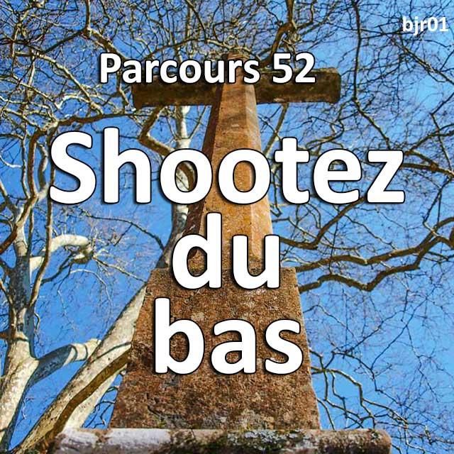 Concours Photo - Shootez du bas - Parcours 52 #38