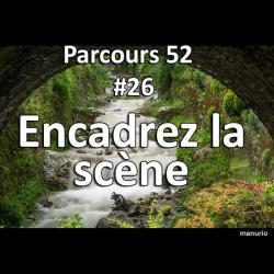 Concours Photo Encadrez la scène - Parcours 52 #26